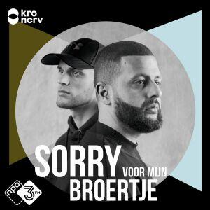 Sorry voor mijn broertje